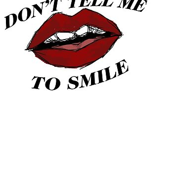 don't tell me to smile by rachherself