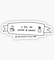 5396afe2e1e I Run on Coffee and Insulin Stickers | Redbubble