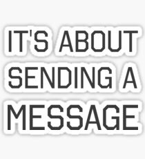 It's About Sending a Message Sticker