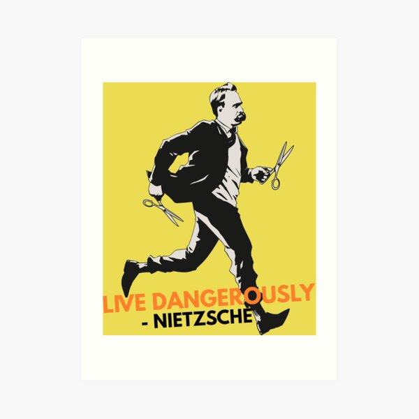 Live Dangerously - Nietzsche Art Print