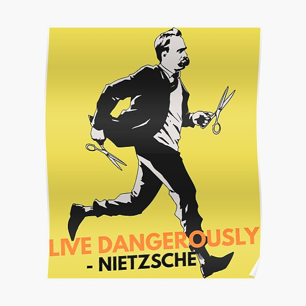 Live Dangerously - Nietzsche Poster