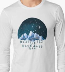 DON'T LET THE HARD DAYS WIN (geometric watercolor) Long Sleeve T-Shirt