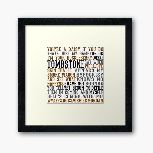 Tombstone Movie Quotes Gerahmter Kunstdruck