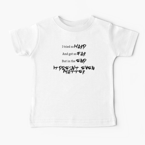 In the End Typography Baby T-Shirt