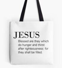 Bible verse word of Jesus Matthew 5:6  Tote Bag