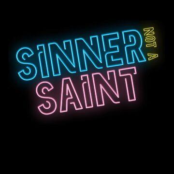 Sinner Not A Saint by modernistdesign