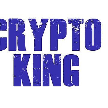 CRYPTO CURRENCY KING by RADGEGEAR2K92