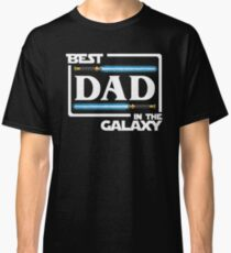 Best Dad In The Galaxy Shirt   Fathers Day Gift   Lightsabers Classic T-Shirt
