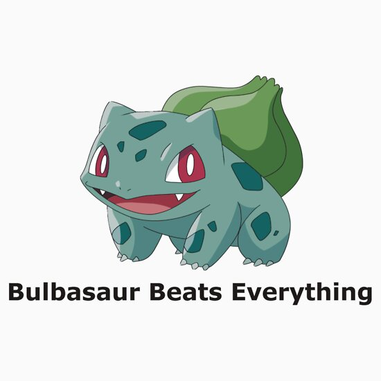 TShirtGifter presents: Bulbasaur Beats Everything
