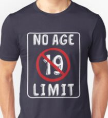 No Age Limit 19th Birthday Gifts Funny B Day For 19 Year Old Unisex T
