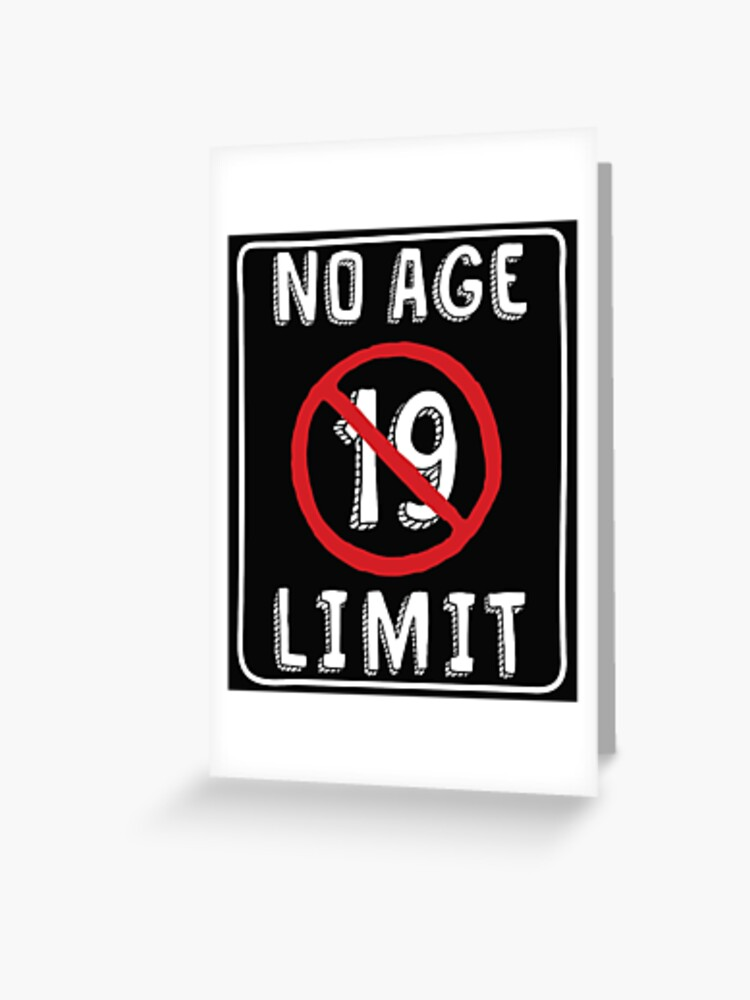 No Age Limit 19th Birthday Gifts Funny B Day For 19 Year Old Greeting Card