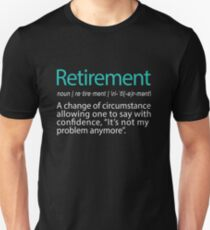 Funny Retirement Not my Problem anymore Gift design Unisex T-Shirt