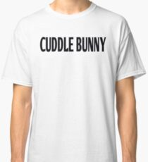 Cuddle Bunny Classic T-Shirt