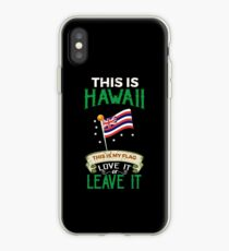 This Is My Hawaii Flag Love It Or Leave It  iPhone Case