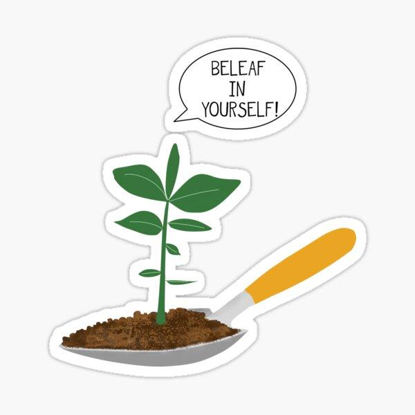 Beleaf in yourself Sticker