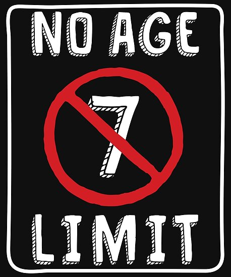 No Age Limit 7th Birthday Gifts Funny B Day For 7 Year Old Posters