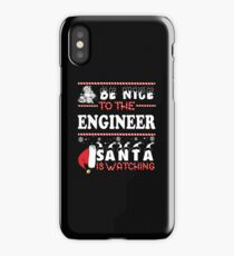 Be nice to the Engineer Santa is watching iPhone Case
