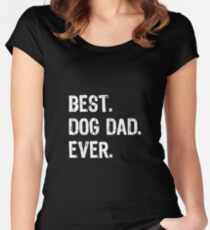 Best Dog Dad Ever Women's Fitted Scoop T-Shirt