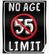 No Age Limit 55th Birthday Gifts Funny B Day For 55 Year Old Poster