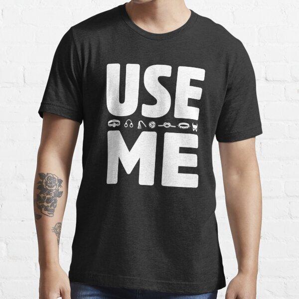 Utilisez-moi BDSM T-shirt essentiel