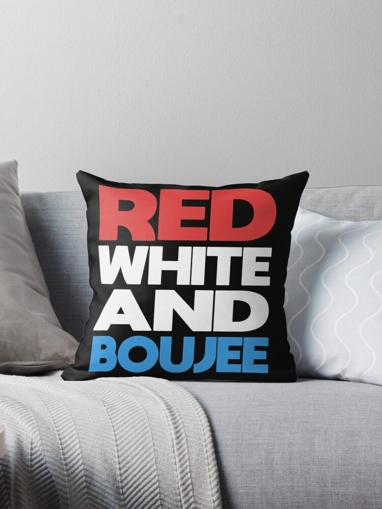 3ff2dfedf Red White and Boujee T-Shirt Funny 4th of July Shirt