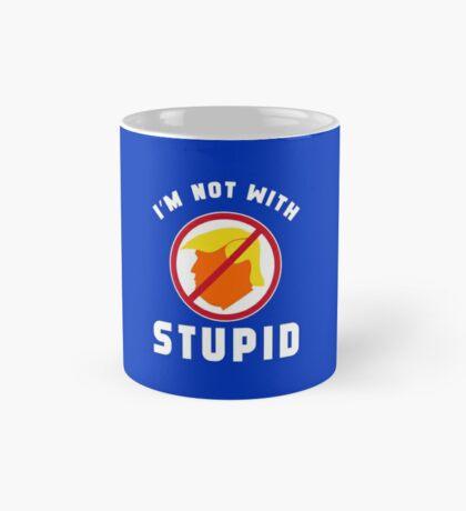 Not With Stupid Trump Mug