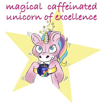 Caffienated Unicorn of Excellence by retrocharm