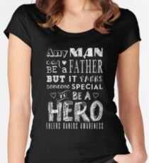 Any man Can Be a Father but it Takes Someone Special to be a Hero. Ehlers Danlos Awareness Quote Women's Fitted Scoop T-Shirt