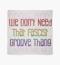 Fascist Groove Thang (Full Chorus) Scarf