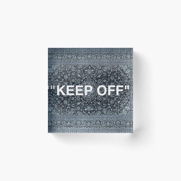 """""""KEEP OFF"""" Persian Rug Acrylic Block"""