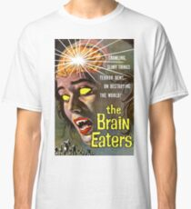 THE BRAIN EATERS Classic T-Shirt