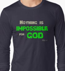 Nothing is impossible for God Long Sleeve T-Shirt
