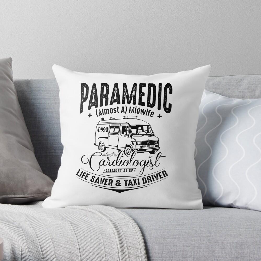 Paramedic - Life Saver and Taxi Driver Throw Pillow