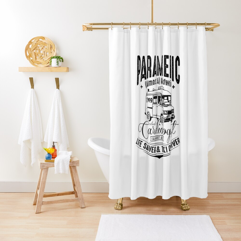 Paramedic - Life Saver and Taxi Driver Shower Curtain