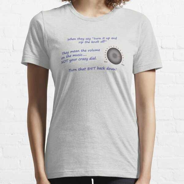 Turn the Crazy Down Essential T-Shirt