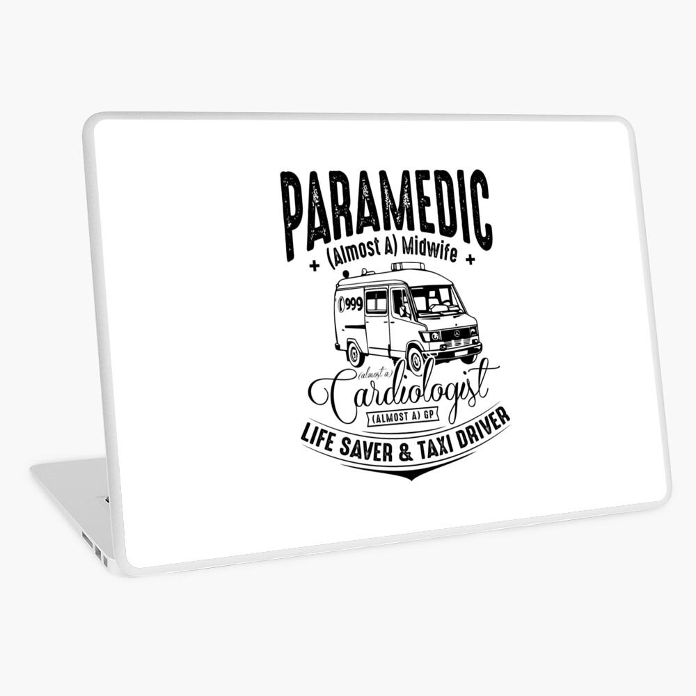 Paramedic - Life Saver and Taxi Driver Laptop Skin