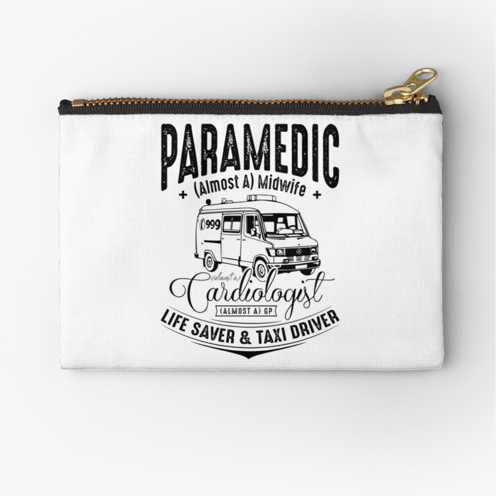 Paramedic - Life Saver and Taxi Driver Zipper Pouch