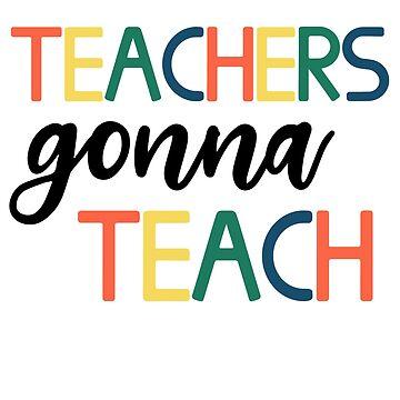 Teacher Gonna Teach by anabellstar