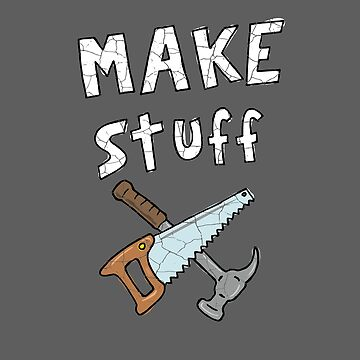 Make Stuff by ElJimmo
