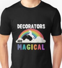 Decorators Are Magical Unisex T-Shirt