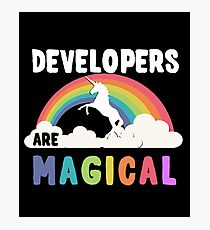 Developers Are Magical Photographic Print