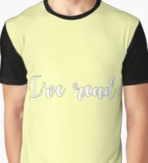 I've read Graphic T-Shirt