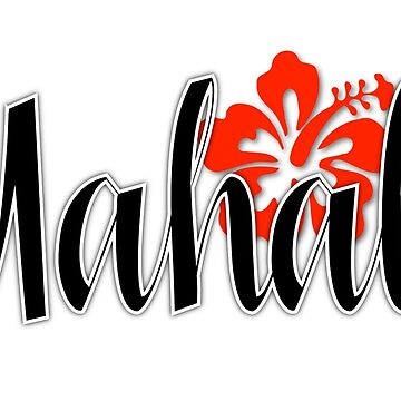 Mahalo with Hibiscus Flower by OzyWear