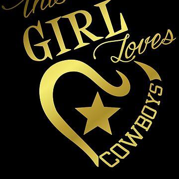 This Girl Loves Cowboys Dallas Texas Design14 by Dawncoe
