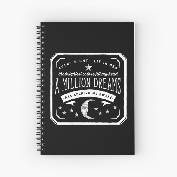 A Million Dreams (The Greatest Showman) Spiral Notebook