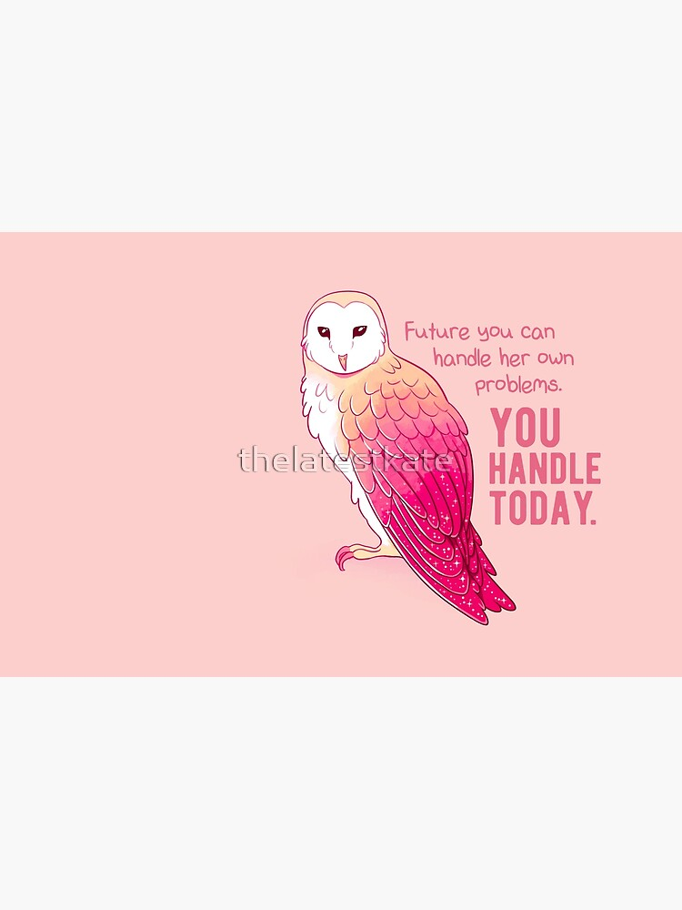 """You Handle Today"" alentando a Pink Barn Owl de thelatestkate"