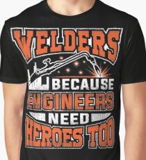 Welders, because engineers need heroes too Graphic T-Shirt