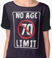 No Age Limit 70th Birthday Gifts Funny B Day For 70 Year Old Chiffon Top