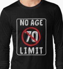 No Age Limit 70th Birthday Gifts Funny B Day For 70 Year Old Long Sleeve