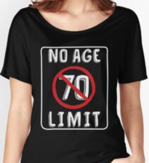 No Age Limit 70th Birthday Gifts Funny B Day For 70 Year Old Womens Relaxed